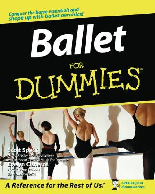 Ballet for Dummies By Speck, Scott/ Cisneros, Evelyn