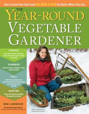 The Year-Round Vegetable Garden By Jabbour, Niki/ De Sciose, Joseph (PHT)